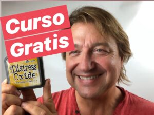 Curso GRATUITO Distress Oxide @ Youtube Channel