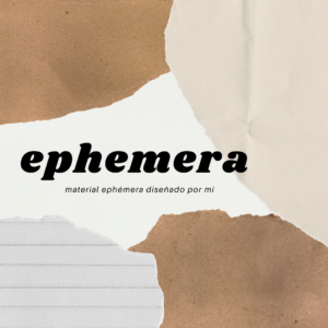 EPHEMERA ORIGINAL